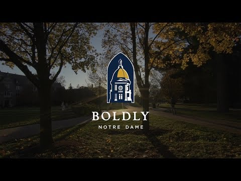Boldly Notre Dame: The University of Notre Dame