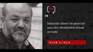 """İhsan Eliaçık: """"İslamcılar idareyi ele geçerirse sonu dini diktatörlükle bitmek zorunda"""""""