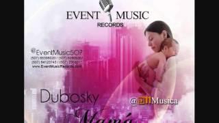 dubosky - mama soltera/event music record (BK)