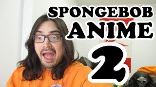 Pothead Reacts 2 The SpongeBob SquarePants Anime - OP 2 (Narmak) LIVE