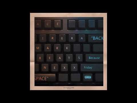 Mark Beats, NEXXFRIDAY -Backspace (Lyrics) ft. Because & Ace Cirera