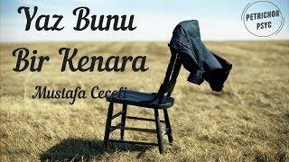 Mustafa Ceceli - Yaz Bunu Bir Kenara (Şarkı Sözü/Lyrics) HD Resimi