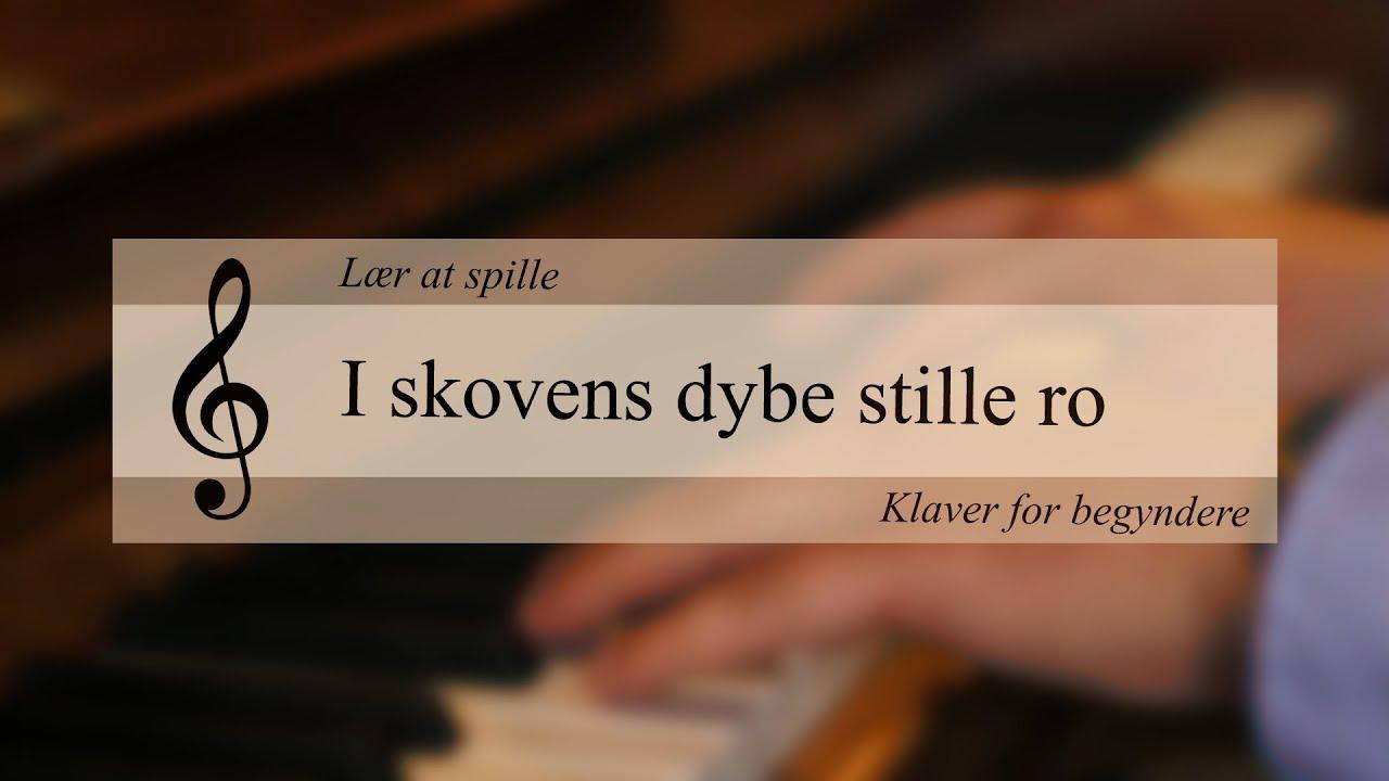 Lær at spille klaver - I skovens dybe stille ro
