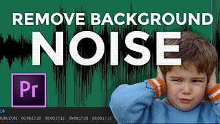 How To Reduce Background Noise in Premiere Pro in 2020