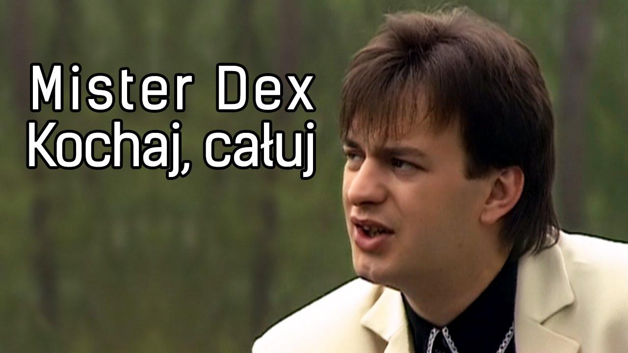 Mister Dex Kochaj Caluj Official Youtube