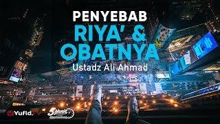 Penyebab Riya dan Obatnya Ustadz Ali Ahmad 5 Menit yang Menginspirasi