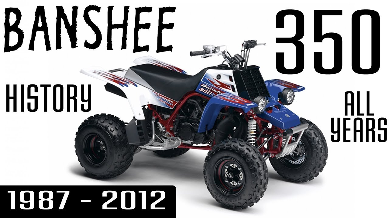 Yamaha Banshee 350 ATV Model History ALL YEARS 1987 to 2012