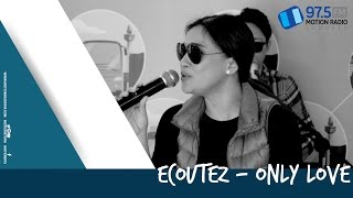 Gambar cover ECOUTEZ - ONLY LOVE | LIVE AT NOMADEN MUSIC SHELTER @MOTION975FM