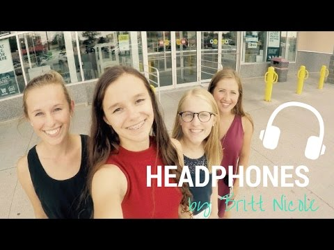 MUSIC VIDEO | Headphones by Britt Nicole