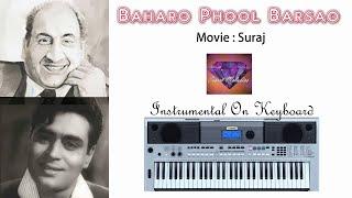 baharo phool barsao-Instrumental (Suraj)