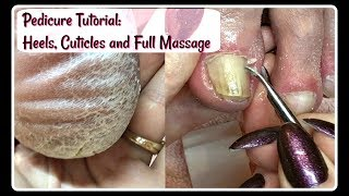 👣 Pedicure Tutorial: Severe Cracked Heels, Cuticles and Full Foot and Leg Massage 👣