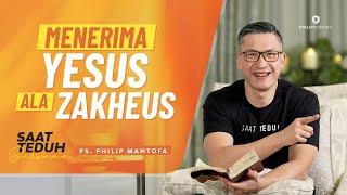 Saat Teduh Bersama - MENERIMA YESUS ALA ZAKHEUS | 12 Mei 2021 (Official Philip Mantofa)