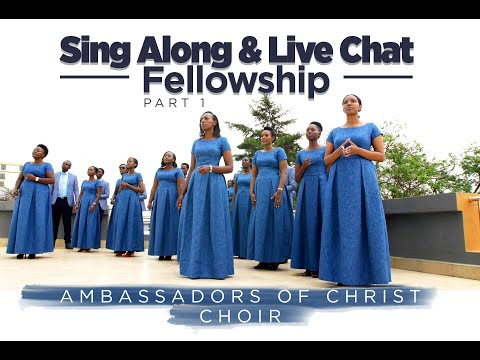SING ALONG FELLOWSHIP Part One, Ambassadors of Christ Choir, 2020