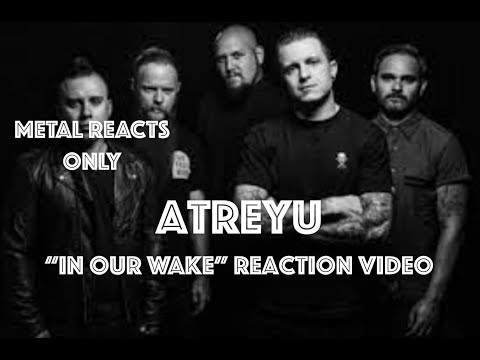 "ATREYU ""In Our Wake"" Reaction Video 
