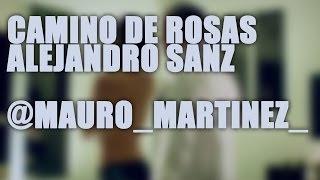 Camino De Rosas Alejandro Sanz Tutorial Cover - Acordes [Mauro Martinez]