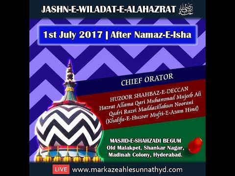 Jashn E Wiladat E Alahazrat 2017 - Malakpet   Huzoor Shahbaz E Deccan Maulana Mujeeb Ali Qadri Razvi