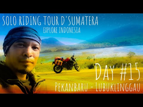 solo-riding,-tour-d'sumatera-0-km,-episode-#13-/-day-#15-/-pekanbaru-lubuklinggau