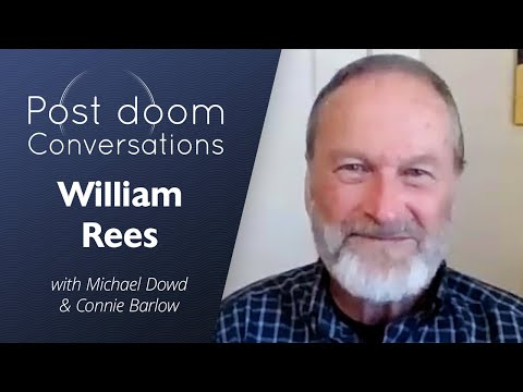 William Rees: Post-doom with Michael Dowd and Connie Barlow