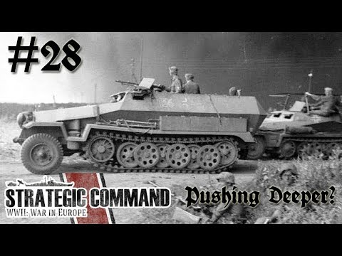 Strategic Command WWII: War in Europe - Germany 28 Pushing Deeper?