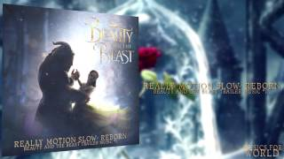 Really Motion Slow- Reborn (Beauty And The Beast Trailer Music #1) + Download