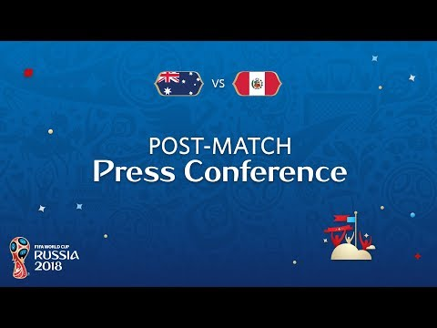 FIFA World Cup™ 2018: Australia v. Peru - Post-Match Press Conference