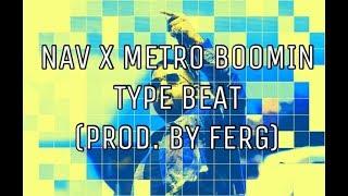 "NAV x METRO BOOMIN ""KNOW ME"" TYPE BEAT (Prod. By Ferg) Video"
