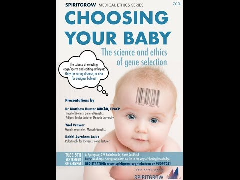 Choosing Your Baby The Science and Ethics of Gene Selection -5th Sept 2017