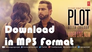 Download Free MP3 Song | Plot by Geeta Zaildar | Latest Punjabi Songs November 2015