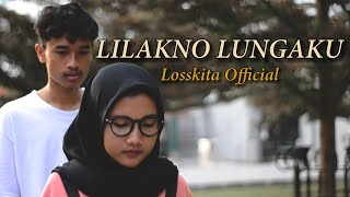 LOSSKITA - Lilakno Lungaku(Official Music Video)