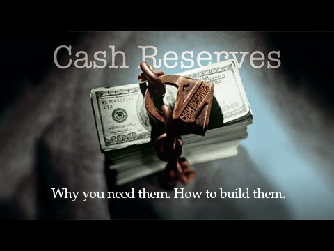 Cash Reserves: Why you need them. How to build them.