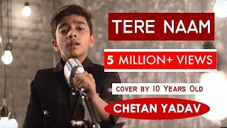 Download 10 years old Chetan Yadav sung Tere Naam (Unplugged) | Salman Khan | Sing Dil Se Mp3