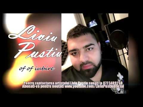 Liviu Pustiu - Of of iubire ( Oficial Audio )