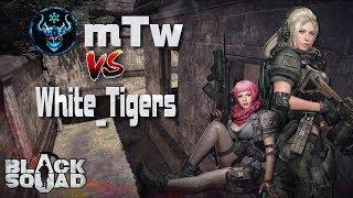 Black Squad - mTw (VS) White_Tigers #ClãVersus
