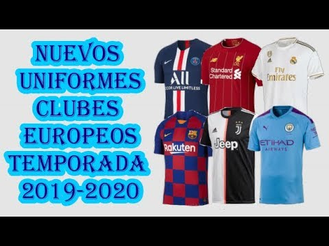 Nuevos Uniformes De Clubes Europeos Temporada 2019 2020