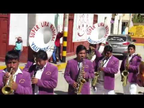 SUPER LIRA MUSICAL YAUYOS, LA CALABAZA; 15 DE AGOSTO 2017,  VIRGEN DE LA ASUNCIÓN, YAUYOS