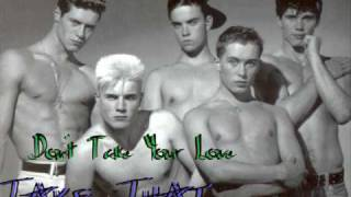 Watch Take That Dont Take Your Love video
