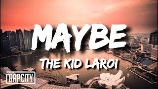 Top The Kid LAROI - MAYBE Similar Songs