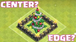 Clash Of Clans How To Get A Christmas Tree On The Outside Edge Of Your Base / Middle Center