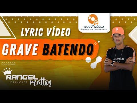 Rangel Mattos - Grave Batendo - Lyric Vídeo - Lançamento 2020