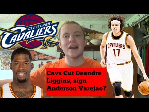 Cavaliers cut Deandre Liggins, Should they sign Anderson Varejao??
