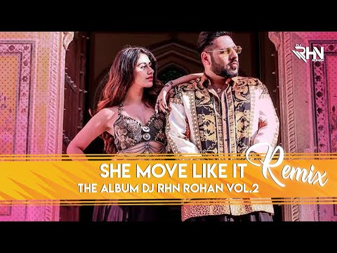 she-move-it-like---(remix)--dj-rhn-rohan-|-badshah-|-warina-hussain-|-one-|-arvindr-khaira