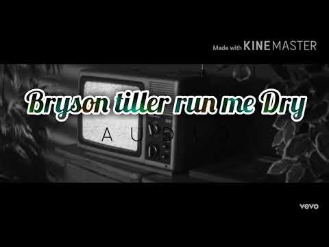 Bryson Tiller Run Me Dry - Audio FHD