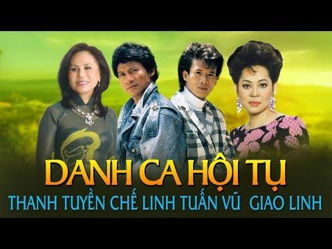 Chế Linh, Thanh Tuyền, Giao Linh, Tuấn Vũ - Nhạc Vàng Hải Ngoại Xưa Danh Ca Hội Tụ Hay Nhất Hiện Nay