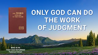 "Gospel Movie Clip ""Who Is He That Has Returned"" (4) - No One Else Can Do God's Work of Judgment"