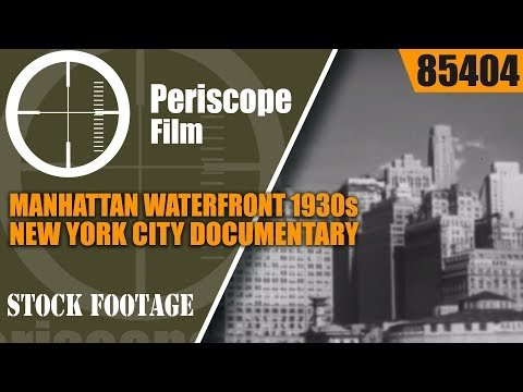 MANHATTAN WATERFRONT 1930s NEW YORK CITY DOCUMENTARY  85404