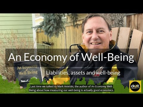 195b. An Economy of Well-Being Pt.2 - Assets and Liabilities