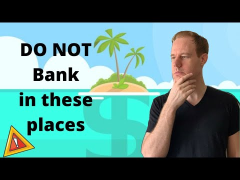 Places to AVOID for Offshore Banking