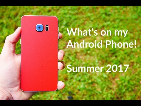 What's on my Android Phone! Summer 2017