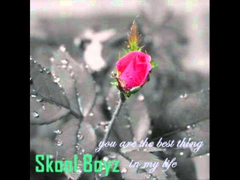 Skool Boyz -==- you are the best thing in my life [ HQ ]