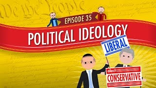Political Ideology: Crash Course Government And Politics #35